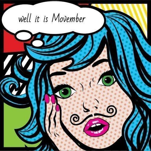 Relax ladies… It's Movember