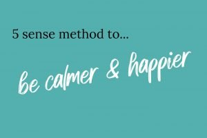 5 steps to be calmer and happier