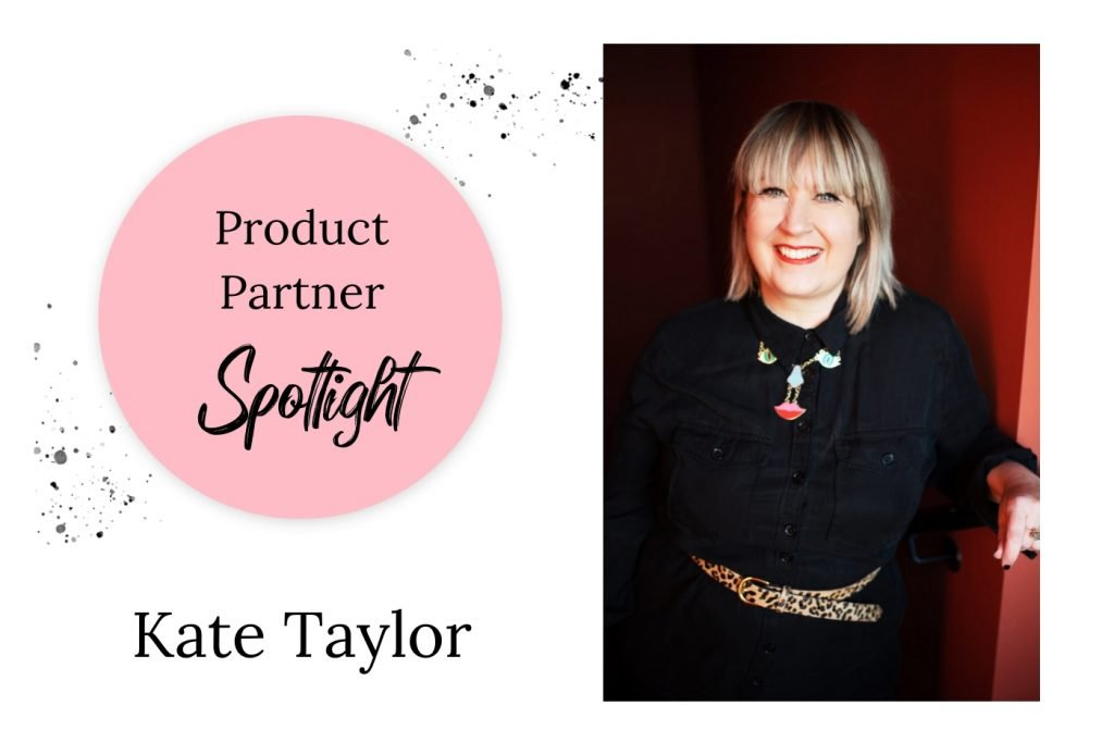 Product Partner spotlight – Kate Taylor