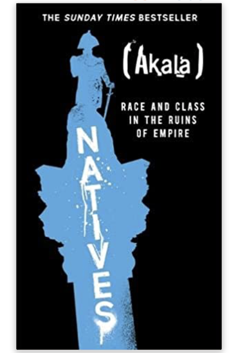 Natives: Race and Class in the Ruins of Empire
