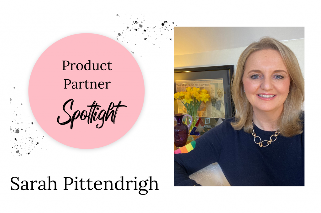 Product Partner spotlight – Sarah Pittendrigh