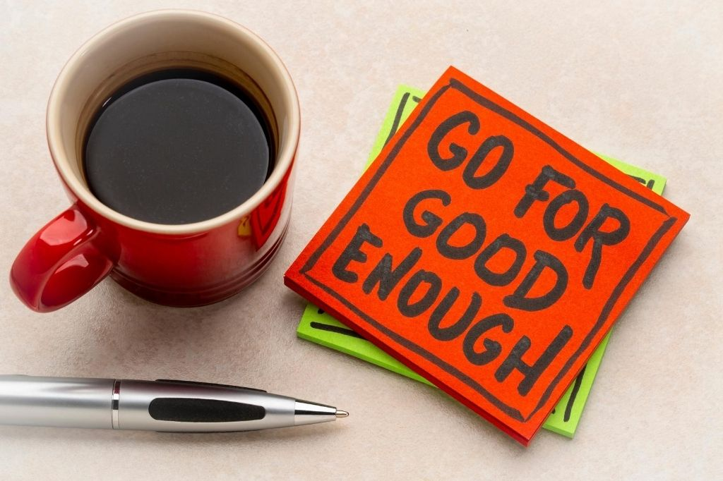 11 ways to be good enough