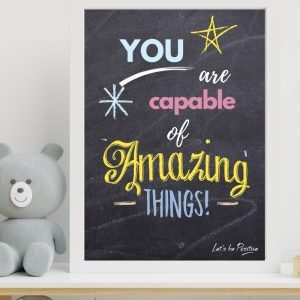 """You Are Capable Of Amazing Things"" Children's Quote Art Print"