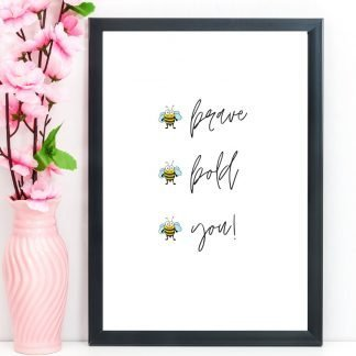 "Bees Inspirational Print, Quote, ""Be brave, be bold, be you"", A4 or A5"