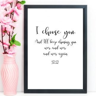 "Romantic Print, Quote, ""I choose you"", A4"