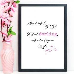 "Inspirational Print, Quote, ""What if I fall? Oh, but darling, what if you fly?"" A4 or A5"