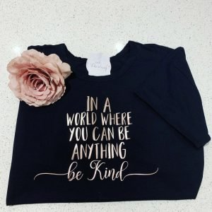 In A World Where You Can Be Anything, Be Kind Slogan Tee