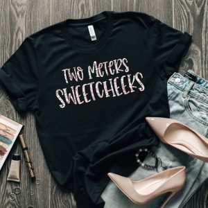Two Meters Sweetcheeks Slogan Tee