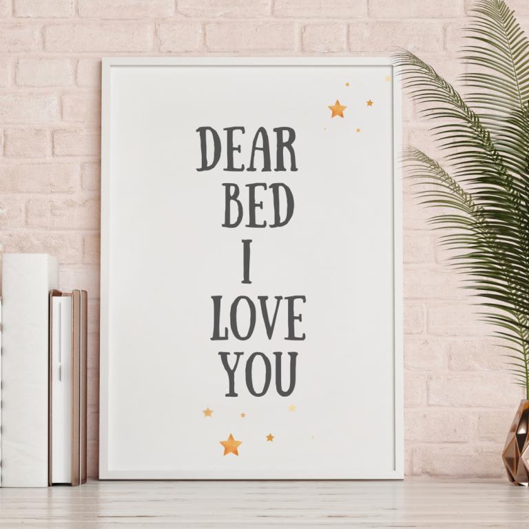 Dear Bed I Love You Print